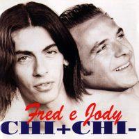 Fred e Jody - Chi Chi-