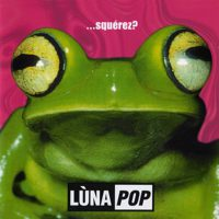Lunapop - Squerez - Spanish Version