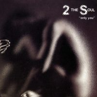 2 The Soul - Only U