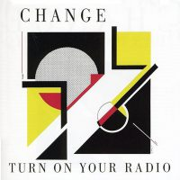 Change - Turn on your radio - SINGLE