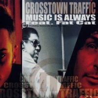Crosstown Traffic - Music is always