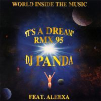 DJ Panda - It s a dream Remix