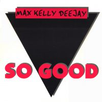 Max Kelly - So Good
