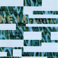 Neja - Restless