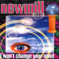 Newmill - I won t change your mind