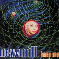 Newmill - Keep Me